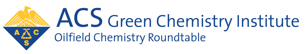 The ACS GCI Oilfield Chemistry Roundtable: Expanding Within the Oil & Gas Industry