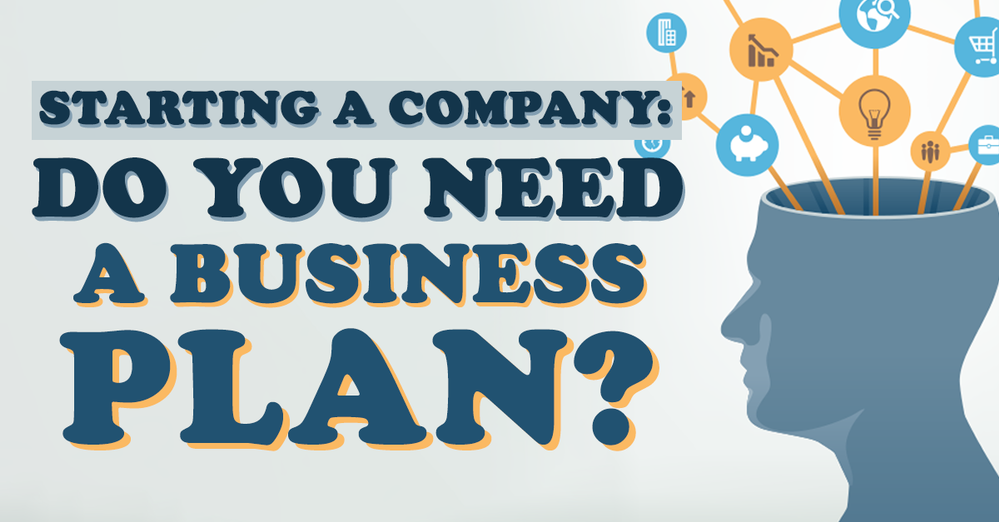 Starting a Company: Do you need a Business Plan?